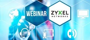 Вебинар ZYXEL: Обзор актуального сетевого оборудования Zyxel Networks